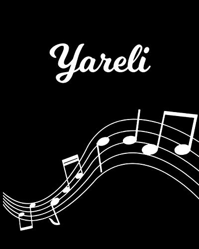 Yareli: Sheet Music Note Manuscript Notebook Paper – Personalized Custom First Name Initial Y – Musician Composer Instrument Composition Book – 12 … Guide – Create Compose & Write Creative Songs