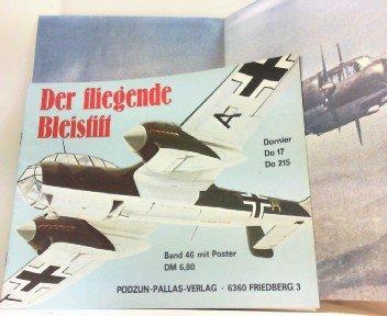 Der fliegende Bleistift. Dornier Do 17 und Do 215. Waffen-Arsenal Band 46. MIT Poster.