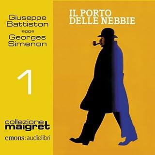 Il porto delle nebbie     Maigret 1              Di:                                                                                                                                 Georges Simenon                               Letto da:                                                                                                                                 Giuseppe Battiston                      Durata:  4 ore e 52 min     234 recensioni     Totali 4,5
