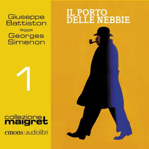 Il porto delle nebbie (Maigret 1)  Audiolibri