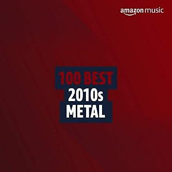 100 Best 2010s Metal