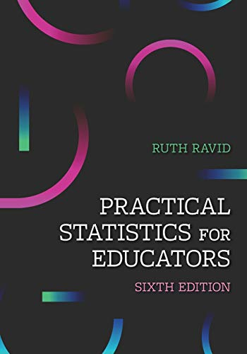 Compare Textbook Prices for Practical Statistics for Educators 6th Edition ISBN 9781475846829 by Ravid, Ruth