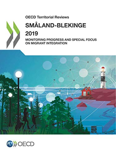 OECD Territorial Reviews: Småland-Blekinge 2019 Monitoring Progress and Special Focus on Migrant Integration