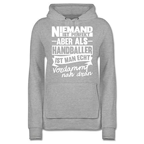 Handball - Niemand ist perfekt Aber als Handballer ist Man echt verdammt nah dran - M - Grau meliert - Handball - JH001F - Damen Hoodie und Kapuzenpullover für Frauen