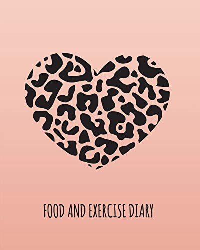 Food And Exercise Diary: Daily Journal To Track Diet, Nutrition, Exercise And Weight Loss. Suitable