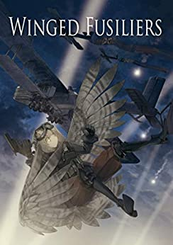 [※Kome]のWinged_Fusiliers: Winged_Fusiliers (English Edition)