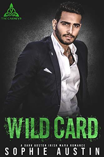 Wild Card: A Dark Boston Irish Mafia Romance (The Carneys Book 3) by [Sophie Austin]