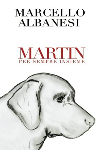 MARTIN. Per sempre insieme.