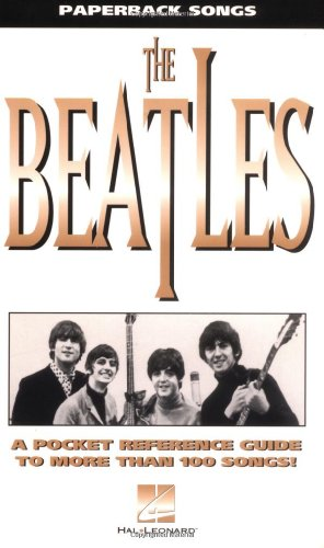 The Beatles: A Pocket Reference Guide to More Than 100 Songs! PDF Books