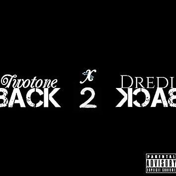TwoTone X Dredi: Back 2 Back