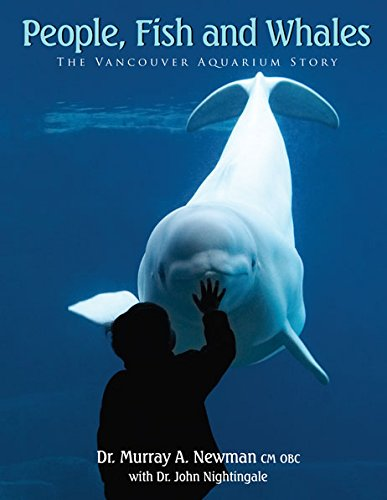 People, Fish and Whales: The Vancouver Aquarium Story