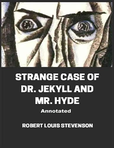 Strange Case of Dr. Jekyll and Mr. Hyde: Annotated Edition