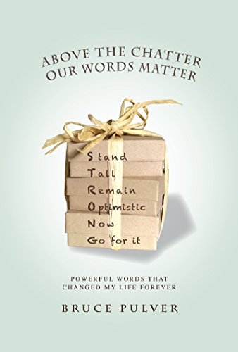 Above the Chatter, Our Words Matter: Powerful Words That Changed My World -