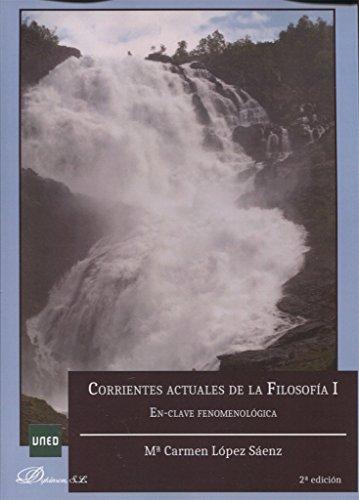Corrientes actuales de Filosofía I. En-clave fenomenológica