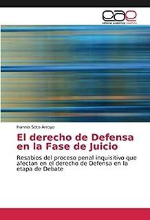 El derecho de Defensa en la Fase de Juicio: Resabios del proceso penal inquisitivo que