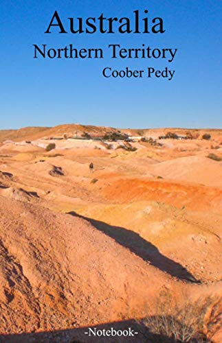 Australia Northern Territory Coober Pedy: Lined notepad A5 (5.5'' x 8.5''; 139.5 x 215.9 mm) with 120 pages