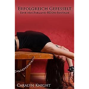 Erfolgreich Gefesselt: Eine MacFarland BDSM-Fantasie (German Edition) 9 spesavip