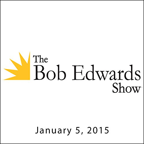 The Bob Edwards Show, Robert Duvall and Dolly Parton, January 5, 2015 audiobook cover art