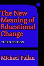 The New Meaning of Educational Change by Michael Fullan (2001-05-10)
