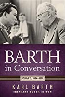 Barth in Conversation: 1964-1968