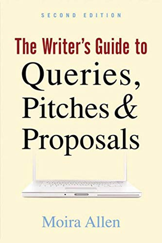 Image of The Writer's Guide to Queries, Pitches and Proposals