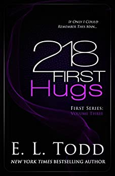 218 First Hugs by [E. L. Todd]