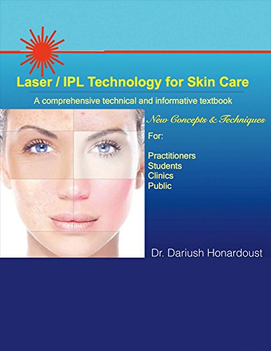 Laser / Ipl Technology for Skin Care, Volume 1: A Comprehensive Technical and Informative Textbook