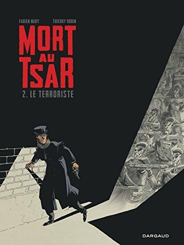 Mort au Tsar - tome 2 - Le Terroriste