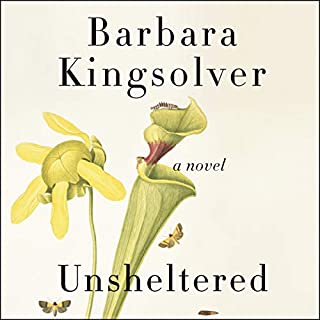 Unsheltered     A Novel              By:                                                                                                                                 Barbara Kingsolver                               Narrated by:                                                                                                                                 Barbara Kingsolver                      Length: 16 hrs and 38 mins     2,181 ratings     Overall 4.1