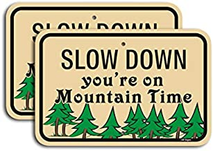 """2-Pack Slow Down Sign You're on Mountain Time Sign 12""""x18"""" .40 Aluminum Rust Free Reflective Metal Sign Weather Resistant UV Coating Professional Print Easy Mounting for Outdoor Use"""