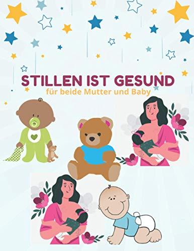 Stillen Ist Gesund für beide Mutter und Baby: Still-Tracker und Stimmungslogbuch für Babys, Tracker für Neugeborene, Stilljournal, Perfekt für neue Eltern