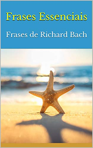 Frases Essenciais: Frases de Richard Bach