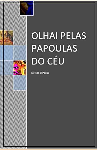 Olhai Pelas Papoulas do Céu (Portuguese Edition)