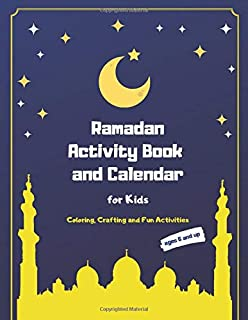 Ramadan Activity Book and Calendar for Kids: Coloring, Crafting and Fun Activities During the Blessed Month of Fasting