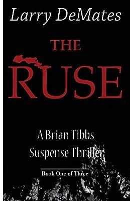 The Ruse: A Brian Tibbs Suspense Thriller