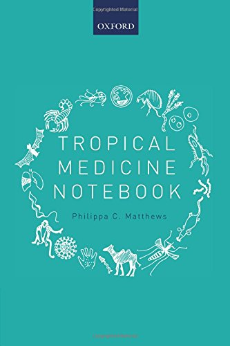 Compare Textbook Prices for Tropical Medicine Notebook 1 Edition ISBN 9780198737773 by Matthews, Philippa C.