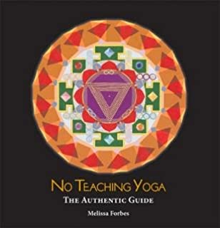 No Teaching Yoga, The Authentic Guide