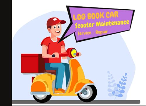 Log book Car - Scooter Maintenance - Service Repair: For all makes and models