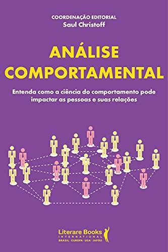 Análise Comportamental: entenda como a ciência do comportamento pode impactar as pessoas e suas relações