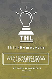 Think Home Loans: Tips, tricks and secrets from New Jersey's expert mortgage broker