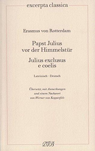 Papst Julius vor der Himmelstür: Julius exclusus e coelis (Excerpta classica)