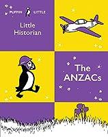 The Anzacs (Puffin Little Historian)