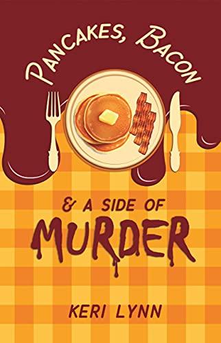 Pancakes, Bacon & a Side of Murder (A Texas-Sized Murder Mystery Series Book 1) by [Keri Lynn]