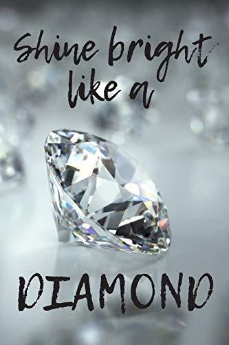 Shine Bright Like a Diamond: 120 Page Blank Lined Notebook Journal Sparkling Diamond Jewels