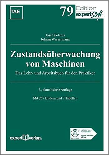 Zustandsüberwachung von Maschinen: Das Lehr- und Arbeitsbuch für den Praktiker (Edition expertsoft)