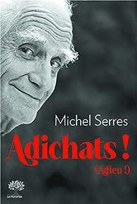 Adichats ! - Adieu ! par Serres