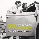 99 beste Schweizer Bücher: Literarische Coups de Coeur