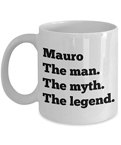 N\A Taza de café Mauro El Hombre El Mito La Leyenda Nombre Personalizado Taza de té Regalo