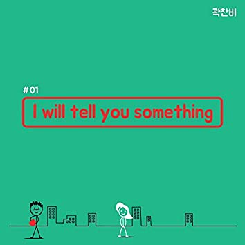 I Will Tell You Something