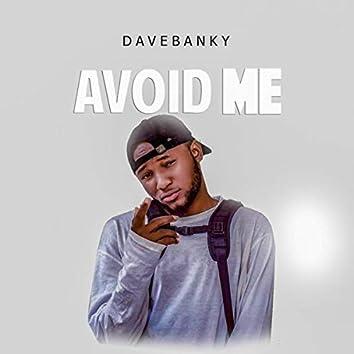 Avoid Me
